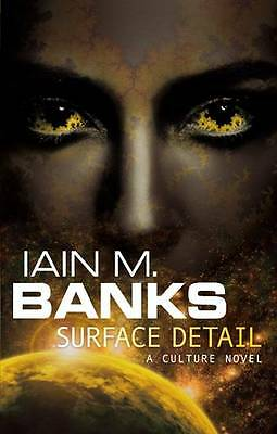 Surface Detail  by Iain M. Banks (Paperback, 2011) **NEW**  Culture Novel Sci-fi