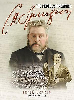 C.H. Spurgeon: The People's Preacher by Peter A. Morden (Paperback, 2010)