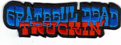 Grateful Dead Truckin' Embroidered Patch !