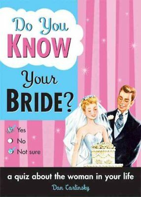 Do You Know Your Bride? by Dan Carlinksky 9781402206825 (Paperback, 2006)