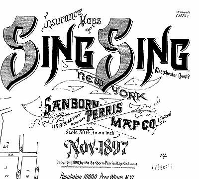 Sing Sing, New York~Sanborn Map© sheets 18 maps made in 1897~on a CD