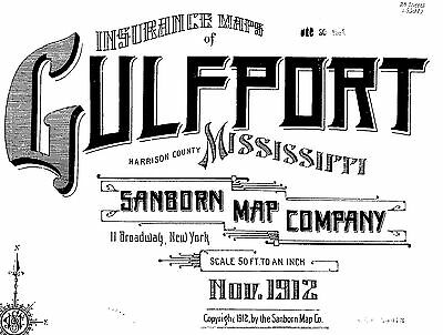 Gulfport, Mississippi~Sanborn Map© sheets 1904 to 1921 with 65 maps on a CD