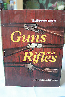 The Illustrated Book of Guns and Rifles by Frederick Wilkinson