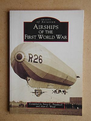 Airships Of The First World War: Images of Aviation. 1999 PB. Photographs.