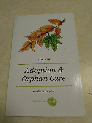 A Guide to Adoption and Orphan Care by Russell Moore (2012, Paperback) FREE SHIP