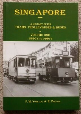 Singapore - A history of its trams, trolleybus & buses - Volume 1 1880s to 1960s
