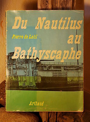 Du Nautilus au Bathyscaphe - Pierre de Latil - 1956 - ARTHAUD