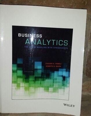 Business Analytics: The Art of Modeling with Spreadsheets by Powell and Baker