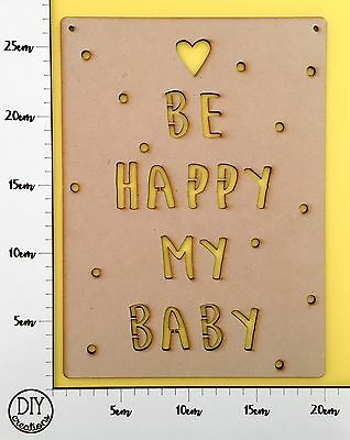 MDF Wall Hanging - DIY Baby Decor for Nursery - BE HAPPY MY BABY