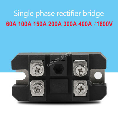 New 60A/100A/150A/200A/300A/400A Amp Single-Phase Diode Bridge Rectifier 1600V