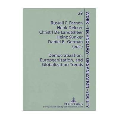 Democratization, Europeanization, and Globalization Trends by Russell F Farne...