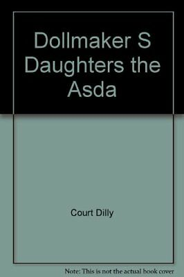 Dollmaker s daughters the asda court dilly used very good book dollmaker s daughters the asda court dilly solutioingenieria Images