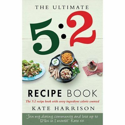 Ultimate 5 2 Diet Recipe Book-Kate Harrison