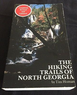 The Hiking Trails of North Georgia by Tim Homan (1987, PAPERBACK)