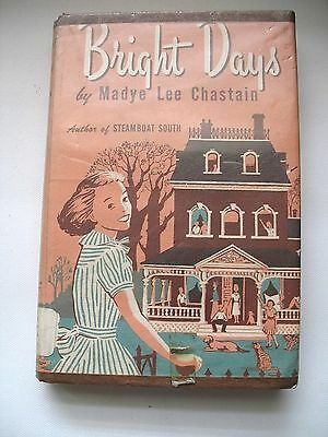 Bright Days, by Madye Lee Chastain, Vintage 1952 1st Edition, Rare