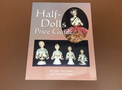 Half-Dolls Price Guide by Sally Van Luven and Susan Graham 2004 Paperback