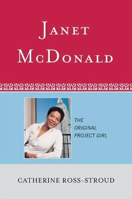 Janet McDonald: The Original Project Girl by Catherine Ross-Stroud (Author) New