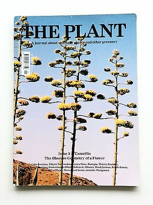THE PLANT Magazine ISSUE 3 CAMELLIA Journal About Plants & Other Greenery @exclt