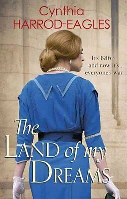 The Land of My Dreams: War at Home, 1916 by Cynthia Harrod-Eagles (Paperback,...