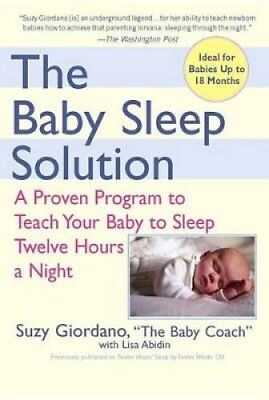 The Baby Sleep Solution A Proven Program to Teach Your Baby to ... 9780399532917