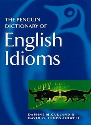 Penguin Dictionary of English Idioms-Daphne M. Gulland,David G. Hindes-Howell