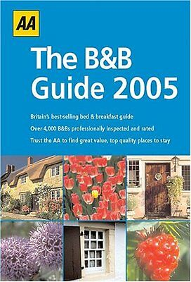 AA Bed and Breakfast Guide 2005-AUTOMOBILE ASSOCIATION (GREAT BRITAIN)