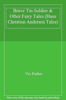 Hans Christian Andersen The Brave Tin Soldier and other fairy tales (Hans Chr.