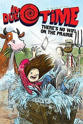 There's No WiFi on the Prairie (In Due Time, Bk. 5)