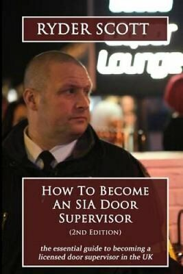 How to Become an Sia Door Supervisor The Essential Guide to Bec... 9781515293071
