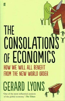 The Consolations of Economics: How We Will All Benefit from the New World...