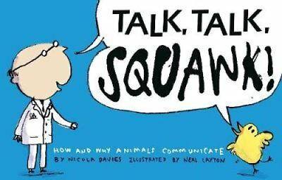 Talk, Talk, Squawk! How and Why Animals Communicate 9781406338546