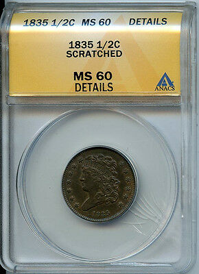 1835 1/2c ANACS MS60 DETAILS (MINT STATE, UNCIRCULATED)  CLASSIC HEAD HALF CENT