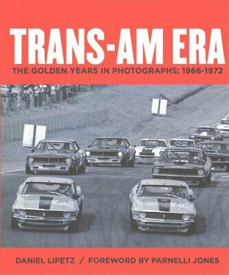 Trans-Am Era The Golden Years in Photographs, 1966-1972 9781935007203