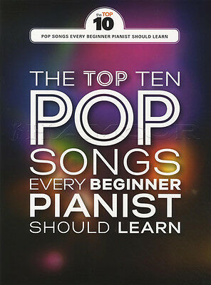 The Top Ten Pop Songs Every Beginner Pianist Should Learn Piano Sheet Music Book
