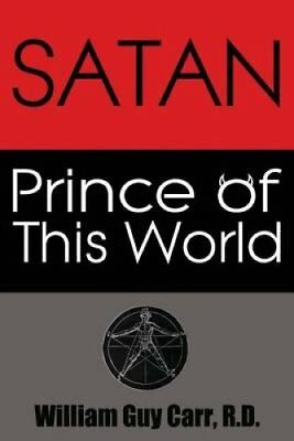 Satan Prince of This World by William Guy Carr 9781939438140 (Paperback, 2014)