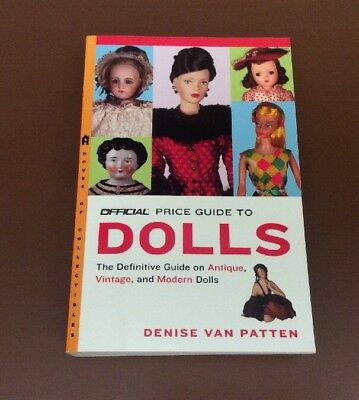 The Official Price Guide to ANTIQUE VINTAGE MODERN Dolls DENISE VAN PATTEN