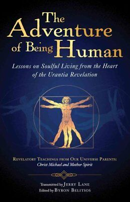 The Adventure of Being Human Lessons on Soulful Living from the... 9781931254243