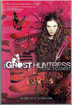 The Reason by Marley Gibson - Ghost Huntress Book 3