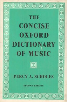The Concise Oxford Dictionary Of Music(Hardback Book)Percy A. Schole-Good