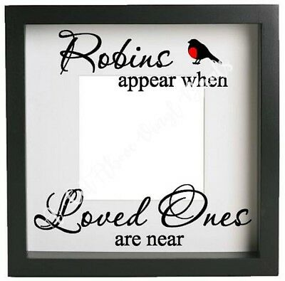 ROBINS APPEAR WHEN LOVED ONES ARE NEAR Vinyl Decal Sticker ONLY Ribba frame