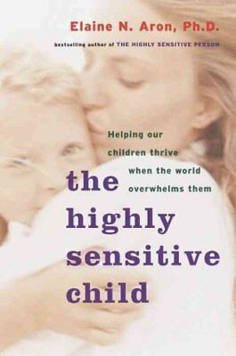 Highly Sensitive Child by Elaine N. Aron 9780767908726 (Paperback, 2003)