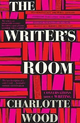 The Writer's Room: Conversations About Writing by Charlotte Wood (Paperback, 201