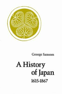 A History of Japan, 1615-1867 by George Sansom 9780804705271 (Paperback, 1963)