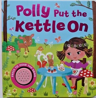 Polly Put The Kettle On Single Sound Book, Kids/Babies Age 6 Month+, Gift, New!!