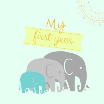 My First Year: Baby Memory and Keepsake Book to Journal the First Year of Baby