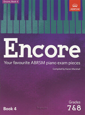 Encore Book 4 Piano ABRSM Grades 7-8 Your Favourite Exam Pieces Karen Marshall