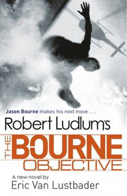 Robert Ludlum's The Bourne Objective (Bourne 8), Eric Van Lustbader, Robert Ludl