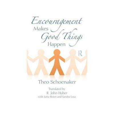 Encouragement Makes Good Things Happen by Theo Schoenaker