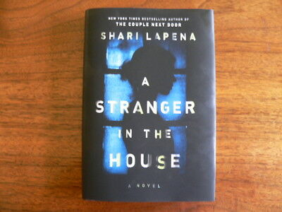 A Stranger in the House by Shari Lapena (2017, Hardcover)