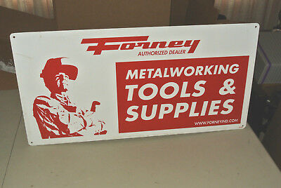"Forney Authorized Dealer Metalworking Tools & Supplies Metal Sign 32""x 16"""